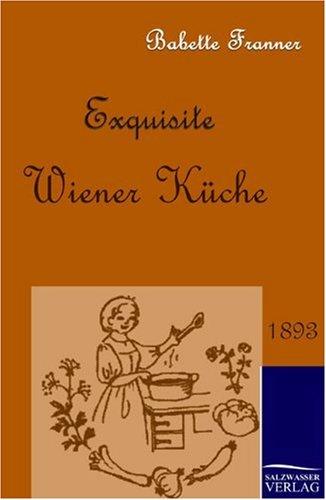 Exquisite Wiener Küche 1893