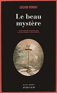 Le beau mystère : Une enquête de l'inspecteur-chef Armand Gamache