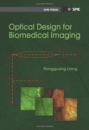 Optical Design for Biomedical Imaging (SPIE Press Monograph Vol. PM203)