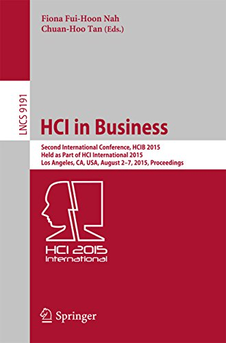 Download HCI in Business: Second International Conference, HCIB 2015, Held as Part of HCI International 2015, Los Angeles, CA, USA, August 2-7, 2015, Proceedings (Lecture Notes in Computer Science) Pdf