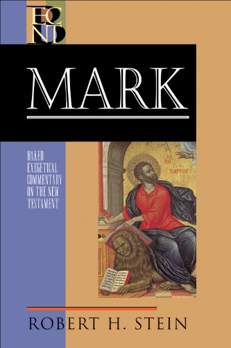 Mark (Baker Exegetical Commentary on the New Testament) (The Joy Of The Gospel In America)