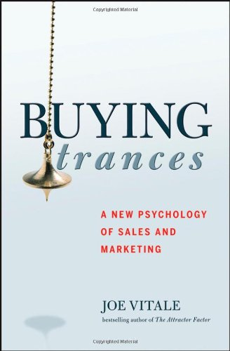 Buying Trances: A New Psychology of Sales and Marketing ebook