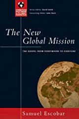New Global Mission, The: The Gospel From Everywhere To Everyone by Samuel Escobar (November 01,2006) Paperback