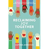 Reclaiming Joy Together: Building a Volunteer Community of Real Hope for Those with Dementia