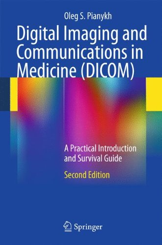 Digital Imaging and Communications in Medicine (DICOM): A Practical Introduction and Survival Guide (Communications Digital Data)