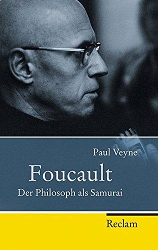 Foucault: Der Philosoph als Samurai (Reclam Taschenbuch)