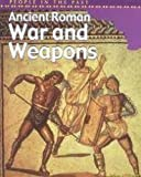 Ancient Roman War and Weapons, Brian Williams, 1588106306