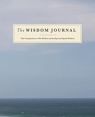 The Wisdom Journal  The Companion To The Wisdom Of Sundays By Oprah Winfrey