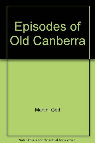 Episodes of old Canberra