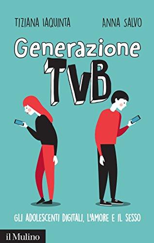 generazione-tvb-gli-adolescenti-digitali-lamore-e-il-sesso-contemporanea-italian-edition