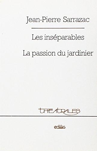 Jardiniere Collection - Les inséparables ; La passion du jardinier (Collection Théâtrales) (French Edition)