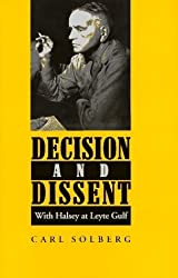 Decision and Dissent: With Halsey at Leyte Gulf by Carl Solberg (1995-10-04)
