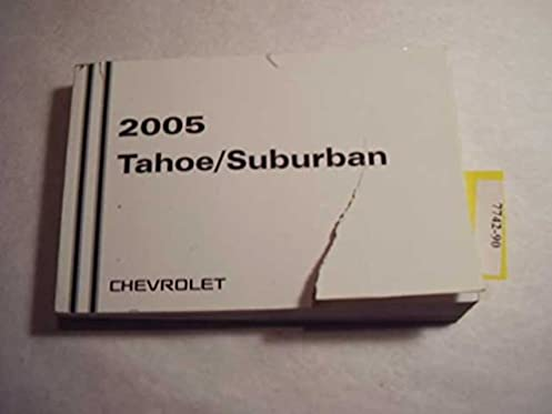 2005 chevrolet tahoe suburban owners manual chevrolet amazon com rh amazon com 2005 Chevy Suurb 2007 Suburban
