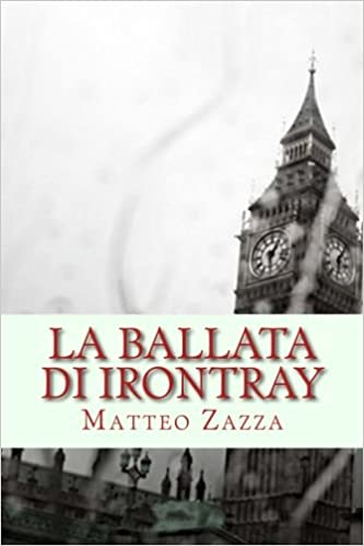 La Ballata di Irontray: L'Ora del Sangue: Volume 1