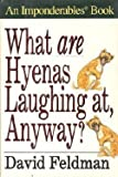 What Are Hyenas Laughing At, Anyway?, David Feldman, 0399140840