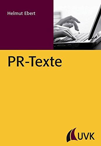 PR-Texte: Unter Mitarbeit von Antonia Ebert (PR Praxis)