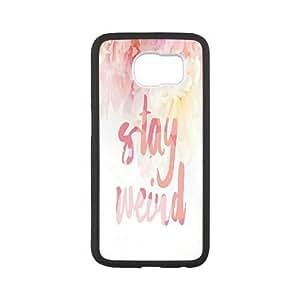 Stay Weird Samsung Galaxy S6 Case, Custom Samsung Galaxy S6 Case