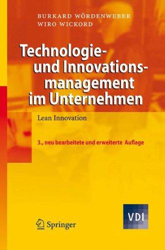 Technologie- und Innovationsmanagement im Unternehmen: Lean Innovation (VDI-Buch) Gebundenes Buch – 25. Februar 2008 Burkard Wördenweber Wiro Wickord Marco Eggert Andre Größer