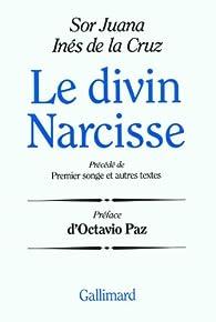 Le divin Narcisse par Soeur Juana Inès de La Cruz