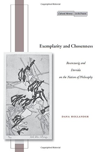 Exemplarity and Chosenness: Rosenzweig and Derrida on the Nation of Philosophy (Cultural Memory in the Present)