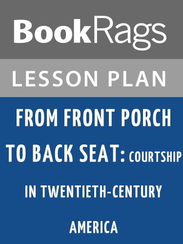 Lesson Plans From Front Porch to Back Seat: Courtship in Twentieth Century America