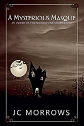 A Mysterious Masque (Order of the MoonStone Short Stories Book 5)