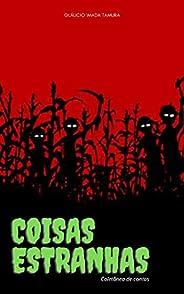 Coisas Estranhas: Coletânea de contos de terror, mistério e suspense