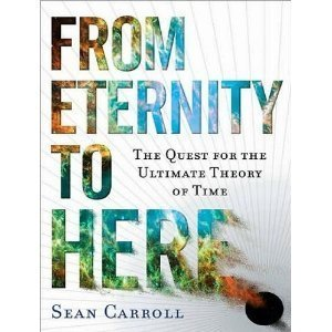 From Eternity to Here: The Quest for the Ultimate Theory of Time [Audiobook][Unabridged] (Audio CD)