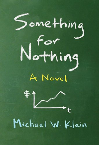 Something For Nothing: A Novel (MIT Press)