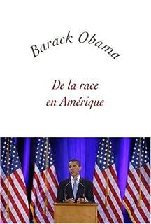 De la race en Amérique : [essai], Obama, Barack
