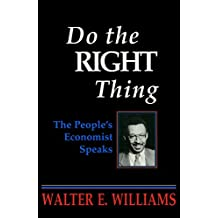 Do the Right Thing: The People's Economist Speaks