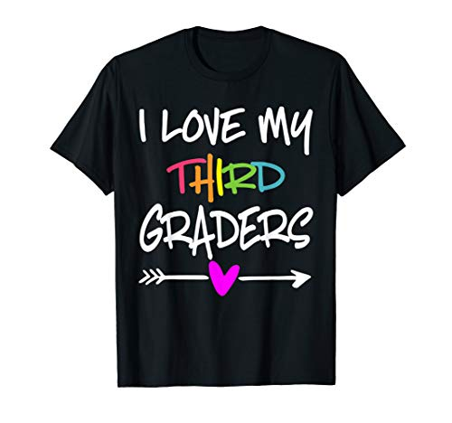 Funny 3th Grade Teacher Shirts - I Love My Third Graders  T-Shirt (Team Love My I Shirt)
