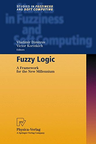 Read Online Fuzzy Logic: A Framework for the New Millennium (Studies in Fuzziness and Soft Computing) ebook