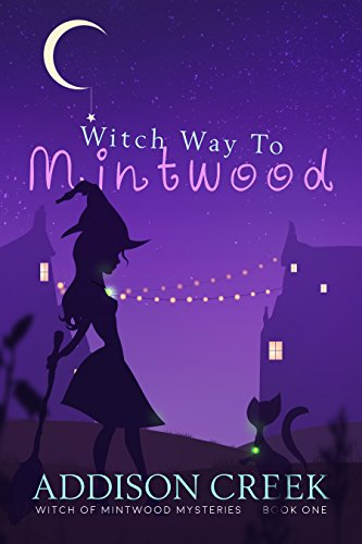 Witch Way to Mintwood (Witch of Mintwood Book 1) (Why Do Cats Paw)