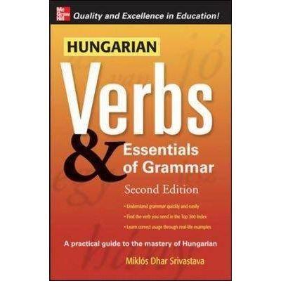 Download By Miklos Torkenczy - Hungarian Verbs & Essentials of Grammar 2E. (Verbs and Essentials of Grammar Series) (v. 2) (2nd Edition) (3/18/08) pdf