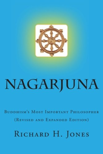 Nagarjuna (Second Edition): Buddhism's Most Important Philosopher