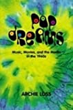 img - for [(Pop Dreams: Music, Movies, and the Media in the American 1960's)] [Author: Archie Loss] published on (October, 1998) book / textbook / text book