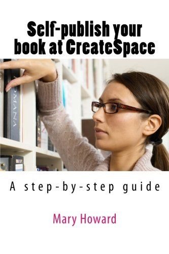 Best deals Self-publish your book using CreateSpace; Amazon print- -demand service: step- -step guide