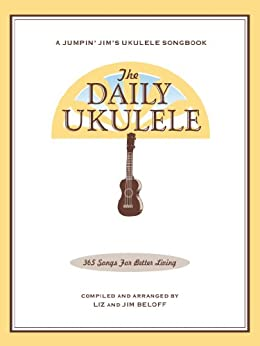 ,,NEW,, The Daily Ukulele: 365 Songs For Better Living (Jumpin' Jim's Ukulele Songbooks). Great request noite sobre Grado