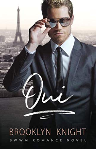 Oui: A BWWM Romance (The French Connection) by Independently published