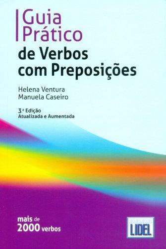 Guia Pratico de Verbos com Preposico`es: Book - Segundo o Novo Acordo Ortogr