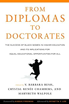 From Diplomas to Doctorates: The Success of Black Women in