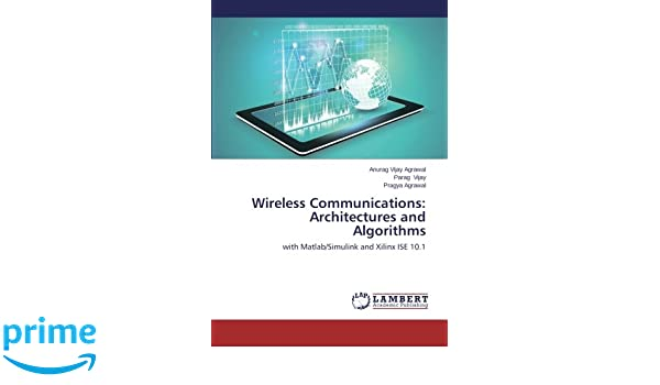 Wireless Communications: Architectures and Algorithms: with Matlab