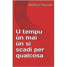 U tempu ùn mai ùn si scadi per qualcosa (Corsican Edition)