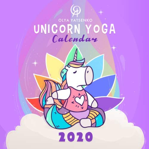 Unicorn Yoga Calendar: Illustrated Calendar Featuring Magic Unicorns and Horses in Different Yoga Poses for Kids and Adults (2020 Animal Yoga Calendars Series)
