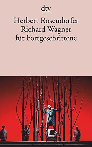 Richard Wagner für Fortgeschrittene