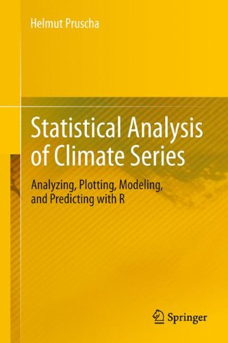 Statistical Analysis of Climate Series: Analyzing, Plotting, Modeling, and Predicting with R