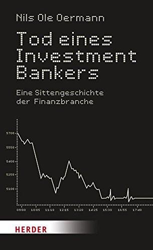 tod-eines-investmentbankers-eine-sittengeschichte-der-finanzbranche-german-edition