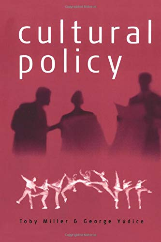 Cultural Policy (Core Cultural Theorists, 39) ()