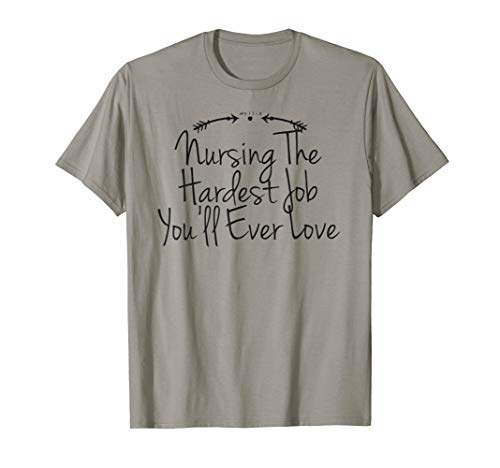 Funny Nursing The Hardest Job You'll Ever Love  T-Shirt